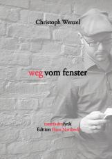 weg vom fenster. Gedichte roterfadenlyrik Edition Haus Nottbeck, 2012. ISBN 9783943270037